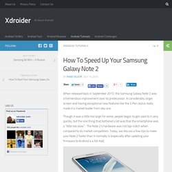 How To Speed Up Your Samsung Galaxy Note 2 - Xdroider