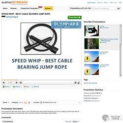 SPEED WHIP - BEST CABLE BEARING JUMP ROPE