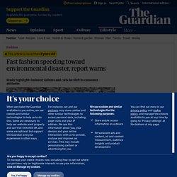 Fast fashion speeding toward environmental disaster, report warns
