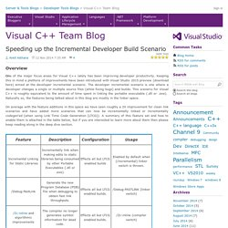Speeding up the Incremental Developer Build Scenario - Visual C++ Team Blog