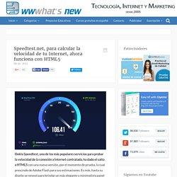 Speedtest.net, para calcular la velocidad de tu Internet, ahora funciona con HTML5