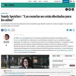 """Sandy Speicher : """"Las escuelas no están diseñadas para los niños"""""""