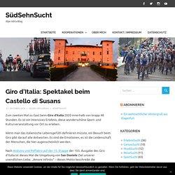 Giro d'Italia: Spektakel beim Castello di Susans – SüdSehnSucht