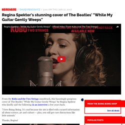 "Regina Spektor's stunning cover of The Beatles' ""While My Guitar Gently Weeps"" / Boing Boing"