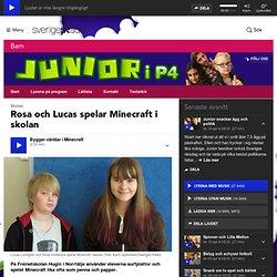 Rosa och Lucas spelar Minecraft i skolan - Junior i P4 med nyheter