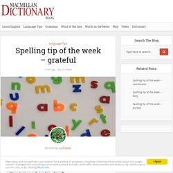 Spelling tip of the week – grateful