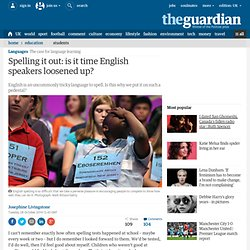Spelling it out: is it time English speakers loosened up?