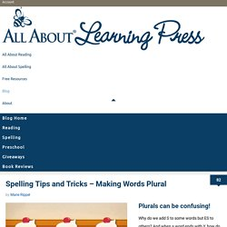 Spelling Tips and Tricks – Making Words Plural