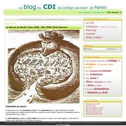 Le blocus de Berlin (Juin 1948 - Mai 1949) Dick Spencer - Le CDI du collège Lavoisier à Pantin
