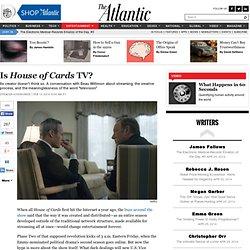 Is <em>House of Cards</em> TV?