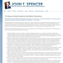 Spencer's Scratch Pad: 10 Ways to Help Students Ask Better Questions