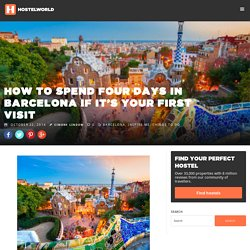 How to Spend Four Days in Barcelona if it's Your First Visit - Hostelworld