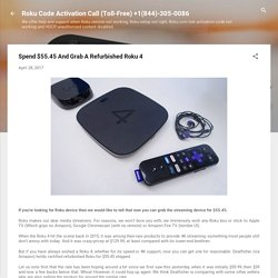 Spend $55.45 And Grab A Refurbished Roku 4