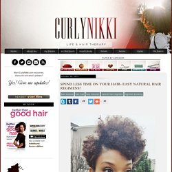 Spend Less Time On Your Hair- Easy Natural Hair Regimens!