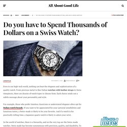 Do you have to Spend Thousands of Dollars on a Swiss Watch?