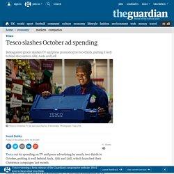 Tesco slashes October ad spending