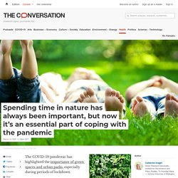 Spending time in nature has always been important, but now it's an essential part of coping with the pandemic