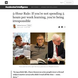 5-Hour Rule: If you're not spending 5 hours per week learning, you're being irresponsible