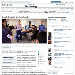 Google Spending Millions to Find the Next Google - NYTimes.com (Build 20110713171652)