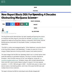 New Report Blasts DEA For Spending 4 Decades Obstructing Marijuana Science