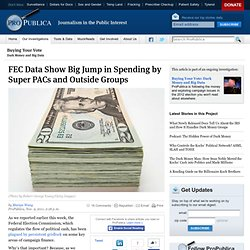 FEC Data Show Big Jump in Spending by Super PACs and Outside Groups