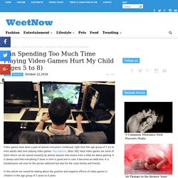 Can Spending Too Much Time Playing Video Games Hurt My Child (Ages 5 to 8) - WeetNow