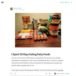 I Spent 30 Days Eating Fatty Foods