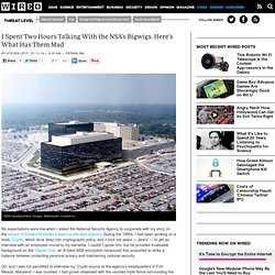 I Spent Two Hours Talking With the NSA's Bigwigs. Here's What Has Them Mad