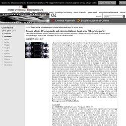 Centro Sperimentale di Cinematografia - Strane storie. Uno sguardo sul cinema italiano degli anni '90 (prima parte)