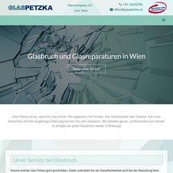 Glas Petzka: Der Spezialist für Glasbruch in Wien & Umgebung