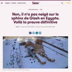 Non, il n'a pas neigé sur le sphinx de Gizeh en Egypte. Voilà la preuve définitive