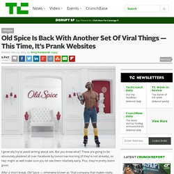 Old Spice Is Back With Another Set Of Viral Things — This Time, It's Prank Websites