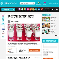 "Spice ""Cake Batter"" Shots Recipe - Tablespoon"