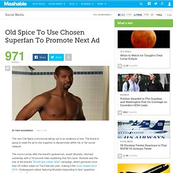 Old Spice To Use Chosen Superfan To Promote Next Ad