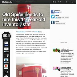 Old Spice needs to hire this 11-year-old inventor, stat