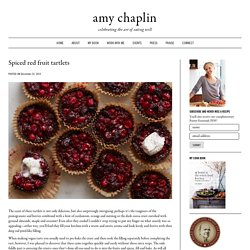 Spiced red fruit tartlets - Amy Chaplin