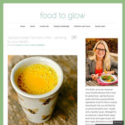 Spiced Golden Turmeric Milk – drinking to your health