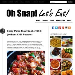 Spicy Paleo Slow Cooker Chili (without Chili Powder)