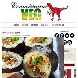 Spicy Eggplant Sushi - Connoisseurus Veg