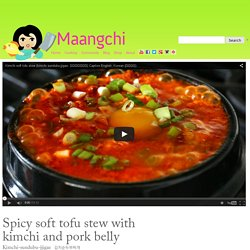 Spicy soft tofu stew with kimchi and pork belly recipe