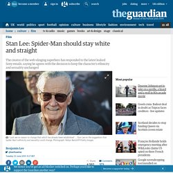 Stan Lee: Spider-Man should stay white and straight