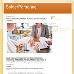 SpiderPersonnel: How Recruitment Agencies in Auckland Beneficial for your Company?