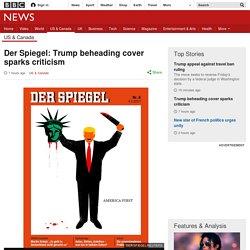 Der Spiegel: Trump beheading cover sparks criticism