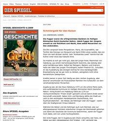 SPIEGEL GESCHICHTE4/2009 - Schmiergeld für den Kaiser