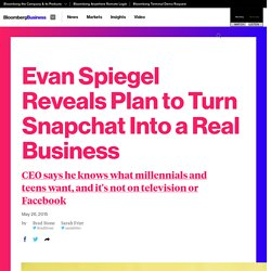 Evan Spiegel Reveals Plan to Turn Snapchat Into a Real Business