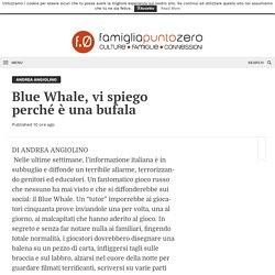 Blue Whale, vi spiego perché è una bufala – Famigliapuntozero