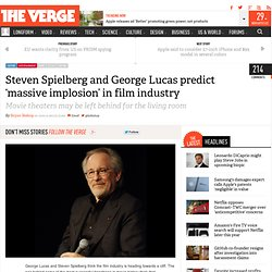 Steven Spielberg and George Lucas predict 'massive implosion' in film industry