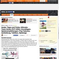 FIFA 15 - Guide: Tipps und Tricks, Ultimate-Team-Guide (FUT-Hilfe), Grundlagen, Spielerempfehlungen (Top-Talente), Aufstellung, Taktiken, Spielzüge - Seite 10