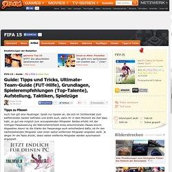 FIFA 15 - Guide: Tipps und Tricks, Ultimate-Team-Guide (FUT-Hilfe), Grundlagen, Spielerempfehlungen (Top-Talente), Aufstellung, Taktiken, Spielzüge - Seite 2