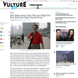 Why Spike Jonze's Her Has High-Waisted Pants